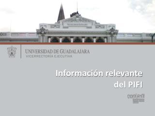 Información  relevante d el  PIFI