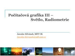 Po čítačová grafika III –  Světlo, Radiometrie