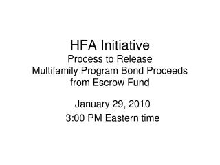 HFA Initiative  Process to Release  Multifamily Program Bond Proceeds  from Escrow Fund