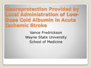 Vance Fredrickson  Wayne State University  School of Medicine