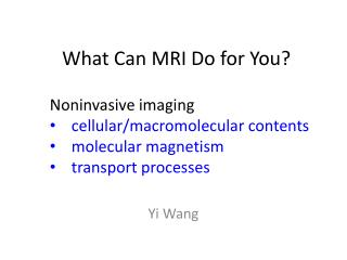 What Can MRI  Do for You?