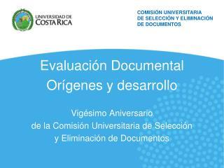 Evaluación Documental  Orígenes y desarrollo  Vigésimo Aniversario