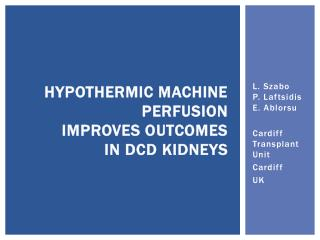 Hypothermic machine  perfusion improves outcomes  in  DCD  kidneys