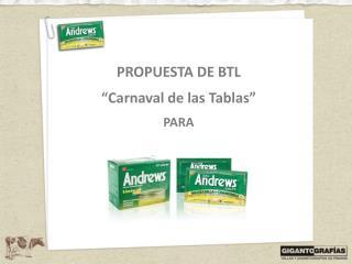 """PROPUESTA DE BTL   """"Carnaval de las Tablas"""" PARA"""