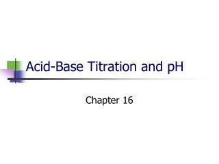 Acid-Base Titration and pH