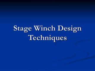 Stage Winch Design Techniques
