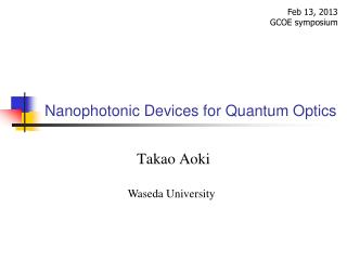 Nanophotonic  Devices for Quantum Optics