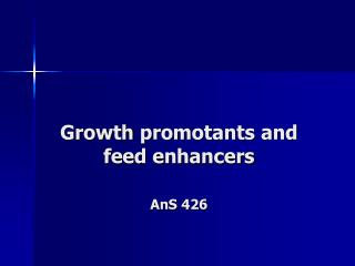Growth  promotants  and feed enhancers AnS 426