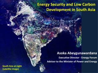 Asoka Abeygunawardana Executive Director - Energy Forum