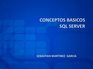 CONCEPTOS BASICOS  SQL SERVER