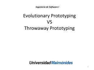 Evolutionary Prototyping VS  Throwaway Prototyping