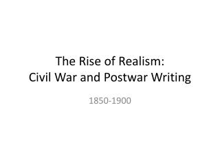 The Rise of Realism: Civil War and Postwar Writing
