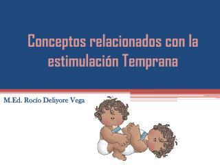 Conceptos relacionados  con la  estimulaci ón  Temprana