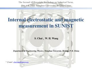 Internal  electrostatic  and magnetic measurement in SUNIST
