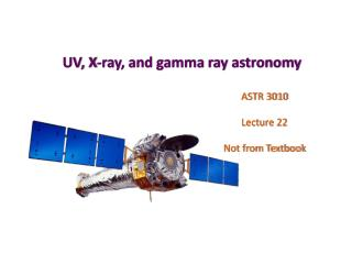 UV, X-ray, and gamma ray astronomy