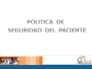 POLITICA  DE   SEGURIDAD  DEL  PACIENTE