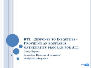 RTI:  Response to Inequities - Providing  an equitable mathematics program for  All!