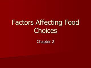 Factors Affecting Food Choices