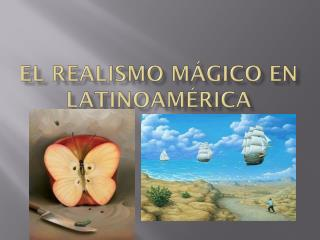 El  Realismo  M ágico  en  latinoamérica