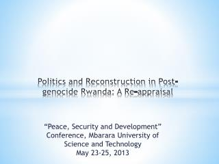 Politics and Reconstruction in Post-genocide Rwanda: A Re-appraisal