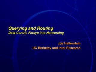 Querying and Routing Data-Centric Forays into Networking