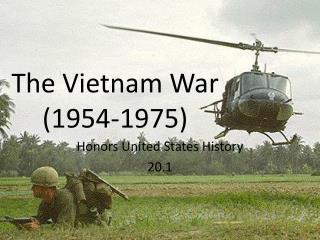 The Vietnam War  (1954-1975)