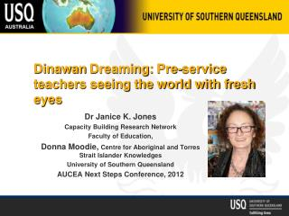 Dinawan  Dreaming:  Pre-service teachers seeing the world with fresh eyes