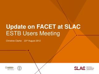 Update on FACET at SLAC