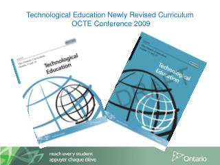 Technological Education Newly Revised Curriculum   OCTE Conference 2009