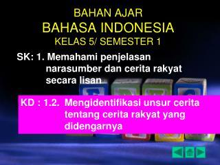 BAHAN AJAR BAHASA INDONESIA KELAS 5/ SEMESTER 1