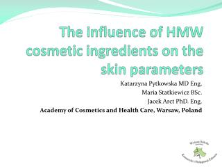 The  influence of HMW  cosmetic ingredients on  the skin  parameters