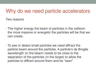 Why do we need particle accelerators