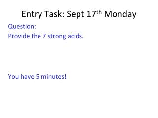 Entry Task :  Sept 17 th  Monday