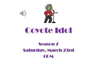 Coyote Idol