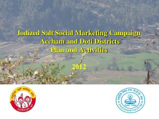 Iodized Salt Social Marketing  Campaign Accham  and  Doti  Districts Plan and Activities 2012