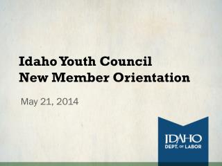 Idaho Youth Council New Member Orientation