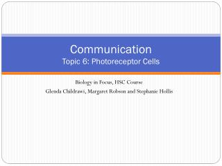 Communication Topic  6: Photoreceptor Cells