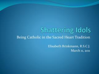 Shattering Idols