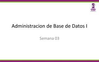 Administracion de Base de Datos I