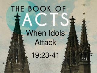 When Idols Attack 19:23-41