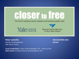 Peter Lamothe NACCDO/PAN 2013 Director of Development Denver Yale Cancer Center