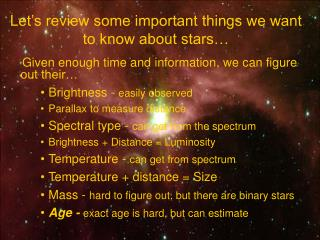 Let's review some important things we want to know about stars…