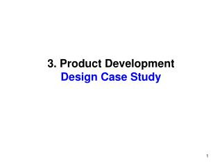 3. Product Development  Design Case Study