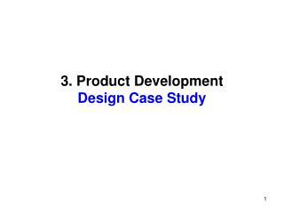 3. Product Development  Design Case Study