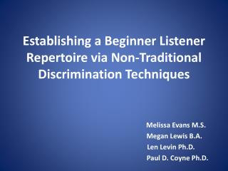 Establishing a Beginner Listener Repertoire via Non-Traditional Discrimination Techniques