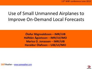 Use of Small Unmanned Airplanes to Improve  On-Demand  Local Forecasts