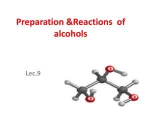Preparation &Reactions  of alcohols