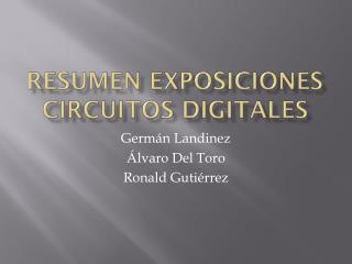 Resumen exposiciones circuitos digitales