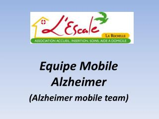Equipe Mobile Alzheimer (Alzheimer mobile team)