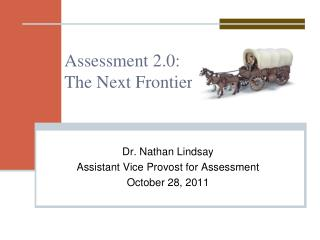 Assessment 2.0:  The Next Frontier